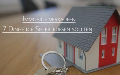 Immobilienverkauf das sollten Sie erledigen